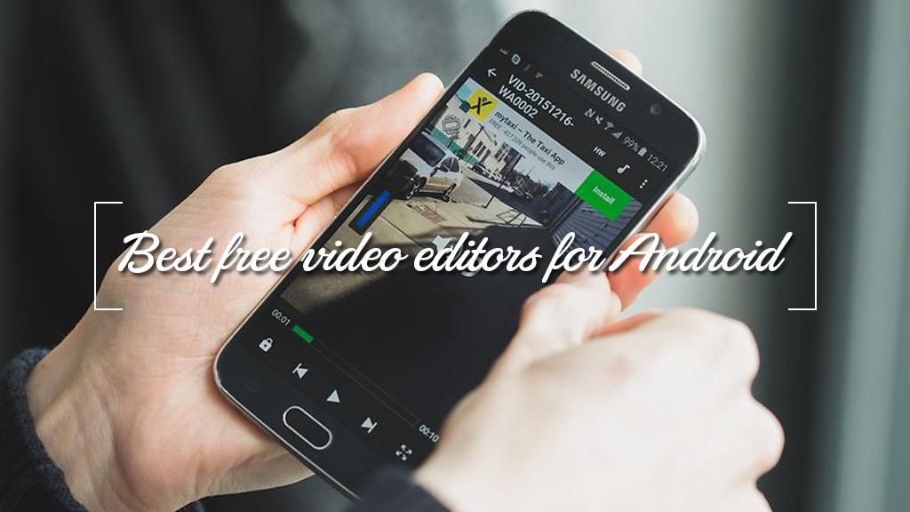 Top 10 ứng dụng biên tập và chỉnh sửa video tốt nhất và hoàn toàn miễn phí trên Android