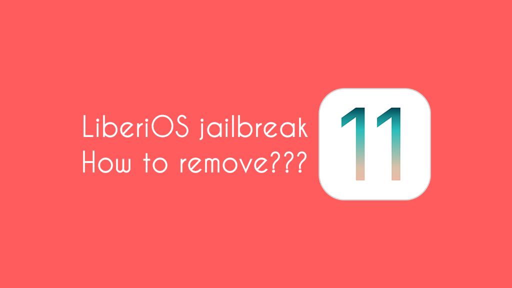 Hướng dẫn gỡ bỏ LiberiOS Jailbreak iOS 11 không cần restore máy