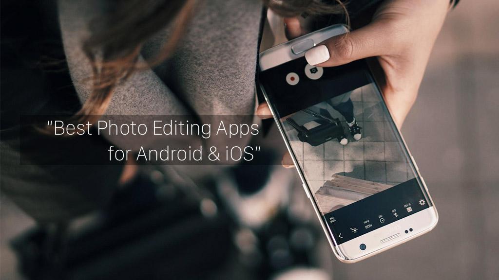 Top 12 ứng dụng chỉnh sửa ảnh tốt nhất trên Android và iOS, mời bạn đọc tham khảo