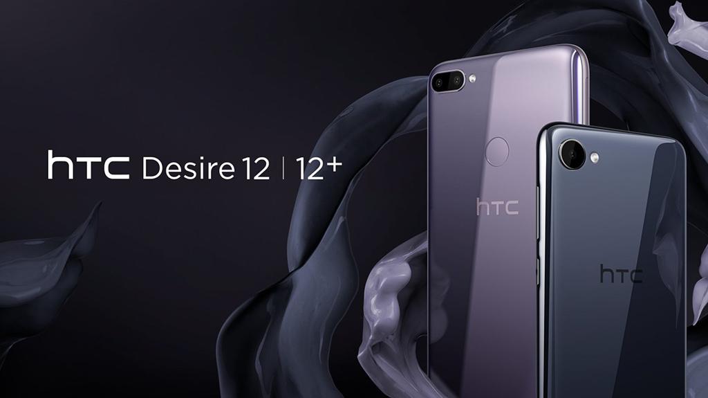 HTC Desire 12/ Desire 12+ chính thức ra mắt: Màn hình 18:9, thiết kế bóng loáng, giá từ 5.2 triệu