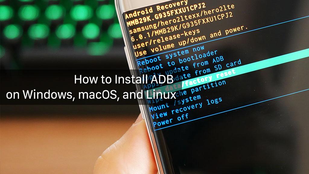 Hướng dẫn cách cài đặt ADB & Fastboot trên Windows, macOS và Linux
