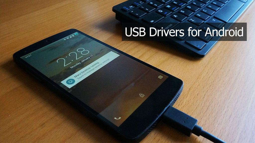 Tổng hợp link tải USB Driver cho hầu hết smartphone Android