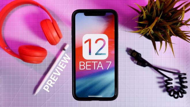 Chỉ vài tiếng sau khi được phát hành, Apple ngừng cập nhật iOS 12 Beta 7 do có quá nhiều lỗi