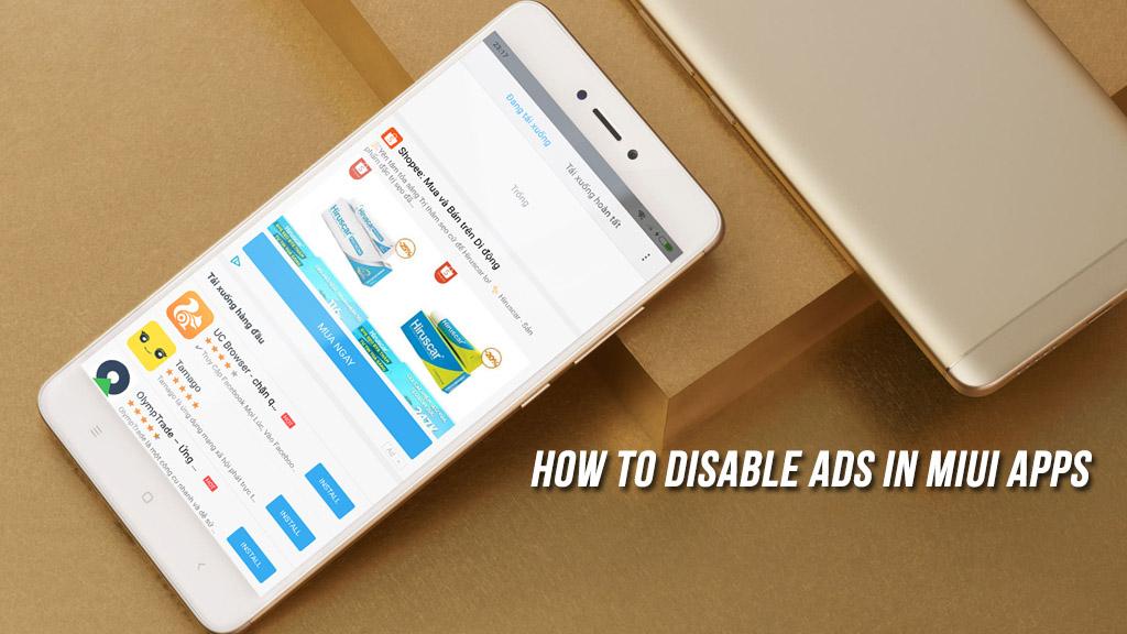 Hướng dẫn một số cách giúp chặn quảng cáo cho anh em nào đang sử dụng thiết bị Xiaomi