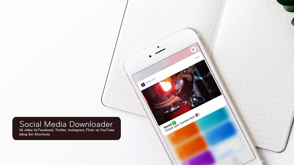 Hướng dẫn tải video từ Facebook, Twitter, Instagram, Flickr và YouTube bằng Siri Shortcuts