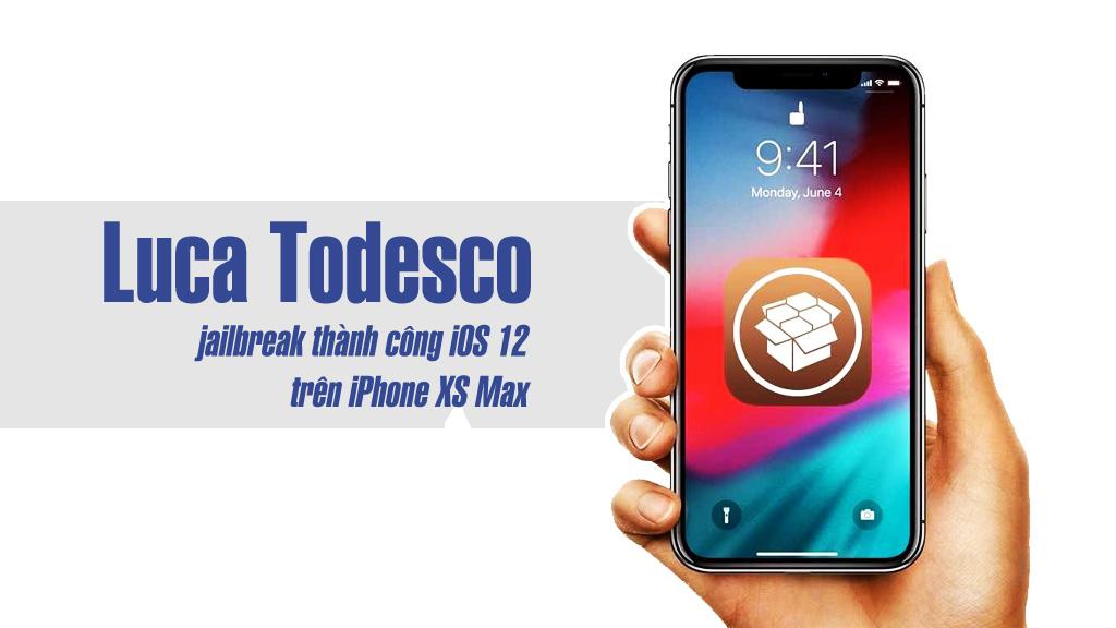 Luca Todesco đã Jailbreak thành công iOS 12 với iPhone XS Max