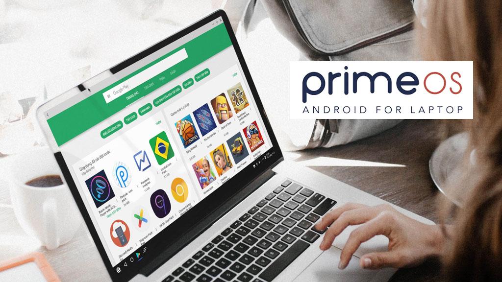 PrimeOS: Phần mềm giả lập Android OS miễn phí trên máy tính Windows