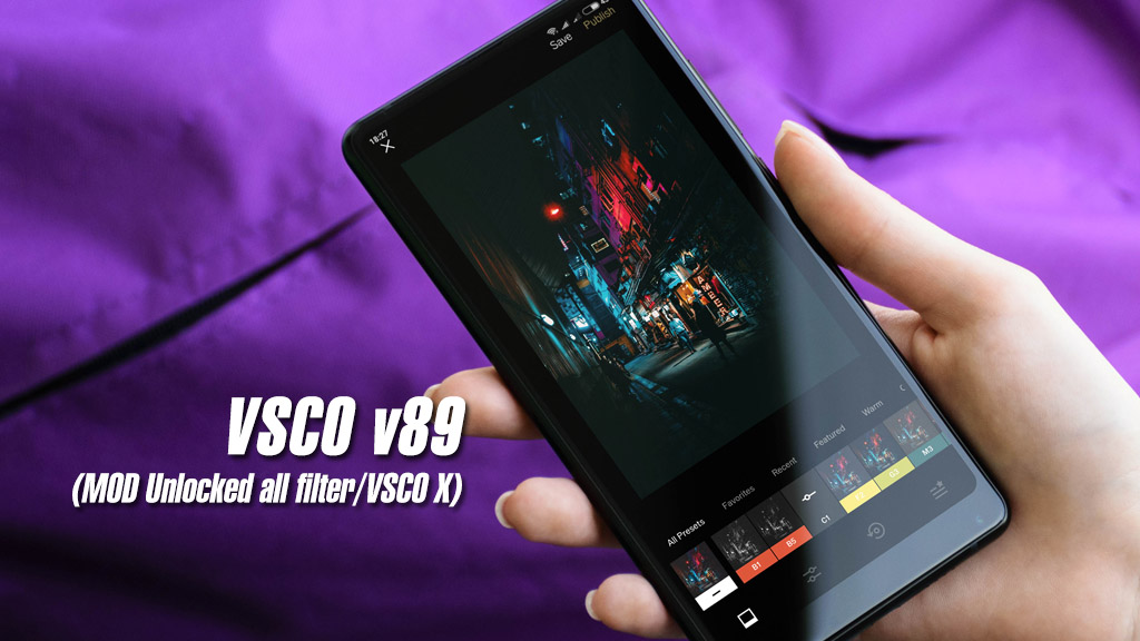 VSCO v89: Bản mod VSCO mới nhất kèm VSCO X (Unlock Full Filters), mời anh em tải về