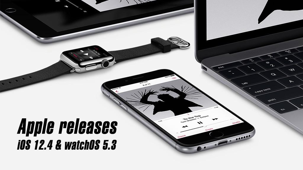 Apple chính thức phát hành iOS 12.4 và watchOS 5.3, giới thiệu tính năng chuyển trực tiếp dữ liệu từ thiết bị cũ sang mới