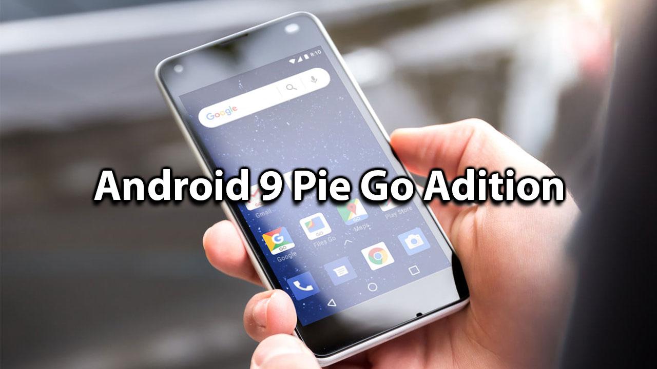 Google ra mắt Android 9 Pie Go Edition cho smartphone cấu hình thấp, nhanh hơn, bảo mật tốt hơn