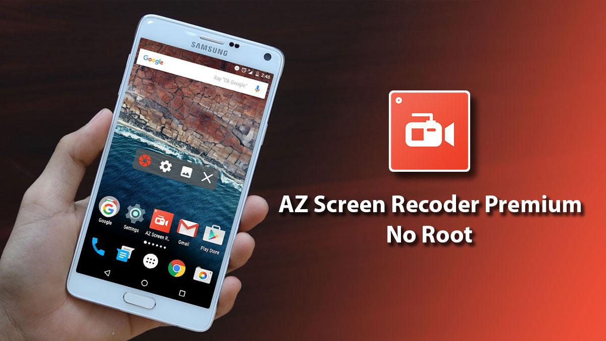 Chia sẻ bản mod ứng dụng quay màn hình AZ Screen Recorder Premium - No Root, không có quảng cáo