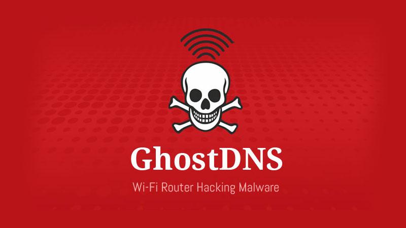 Phát hiện GhostDNS: chiến dịch botnet đang chiếm quyền kiểm soát hơn 100000 router