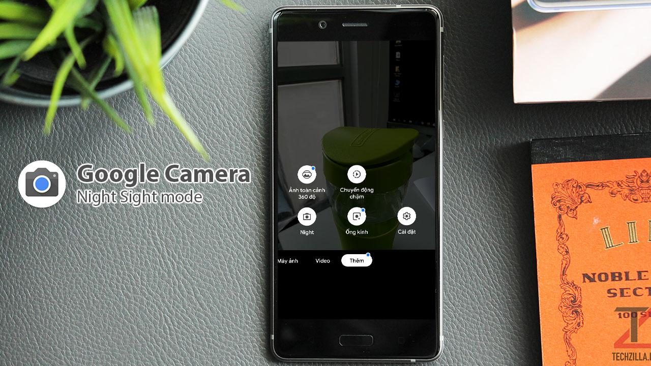 Chia sẻ file cài đặt Google Camera với tính năng Night Sight cho smartphone Nokia, Galaxy Note 9, S9, Xiaomi Mi 8, Poco F1, OnePlus 6T