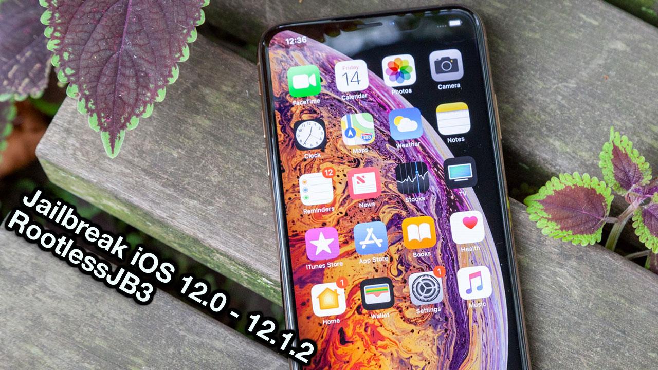 Hướng dẫn jailbreak iOS 12 bằng rootlessJB3 trực tiếp trên iPhone, iPad và danh sách tweak tương thích