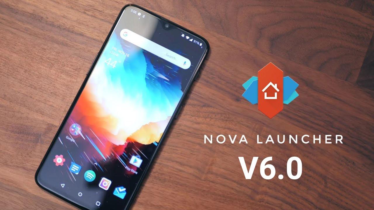 Nova Launcher nhận bản cập nhật mơi v6.0, thêm nhiều cải tiến mới và tính năng hấp dẫn