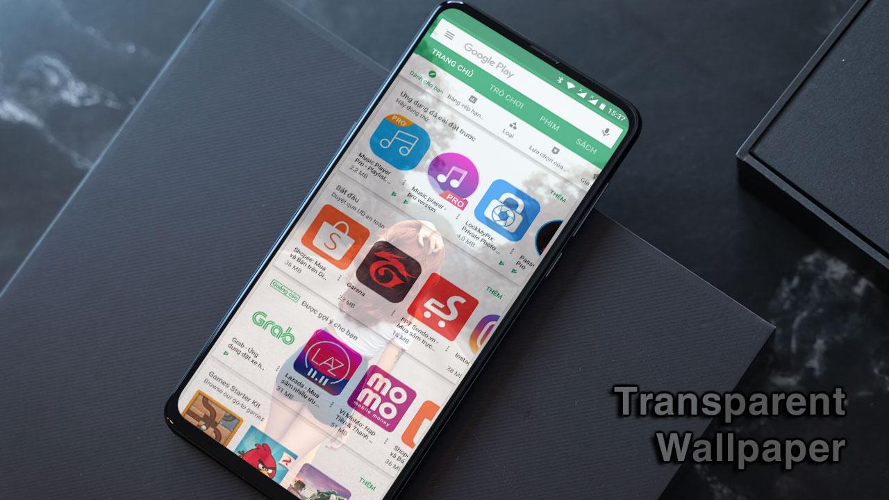 Hướng dẫn cách thiết lập hình nền trong suốt toàn hệ thống cho các thiết bị Android