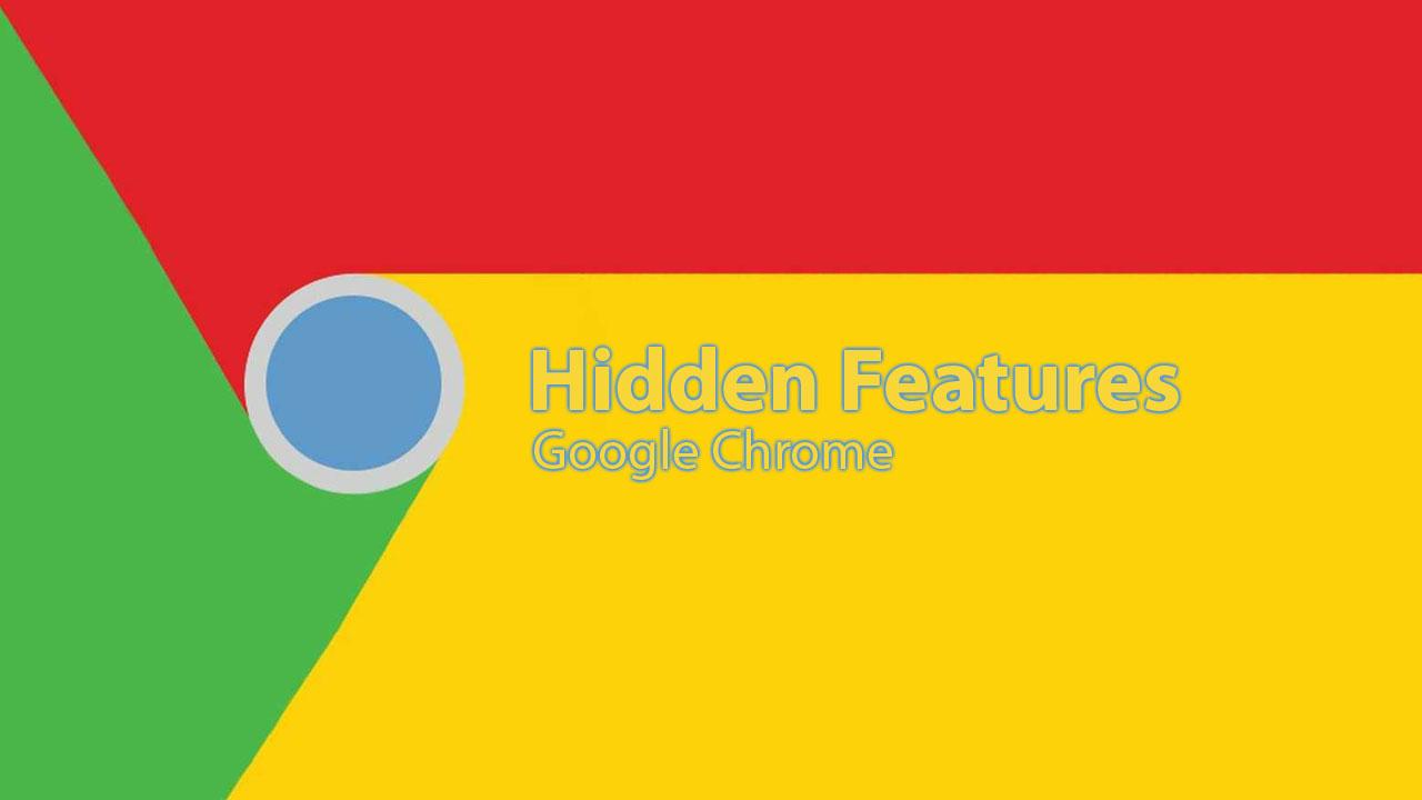 Tổng hợp một số tính năng ẩn hữu ích trên trình duyệt Google Chrome có thể bạn chưa biết