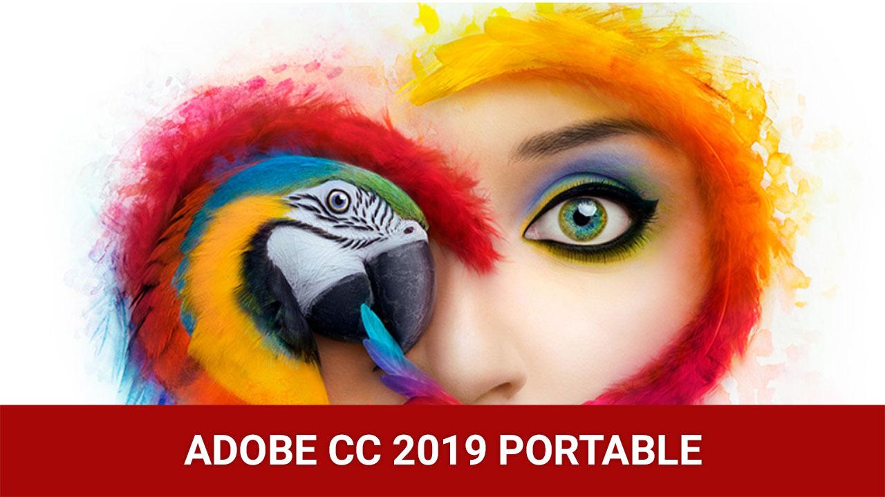 Chia sẻ link tải trọn bộ Adobe CC 2019 Portable, mời anh em tải về dùng ngay không cần cài đặt nhé.