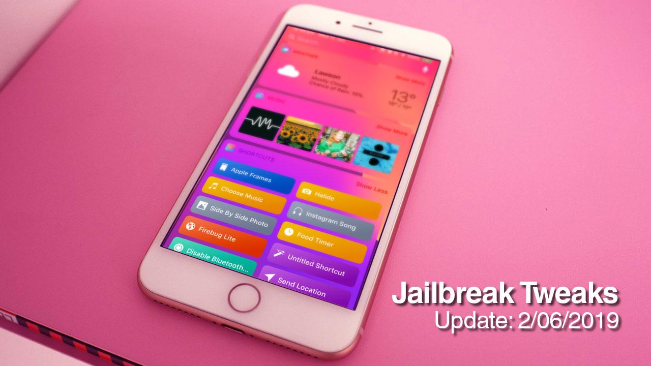 [22/06/2019] Tổng hợp danh sách các tweak nổi bật mới được phát hành dành cho thiết bị iOS đã jailbreak