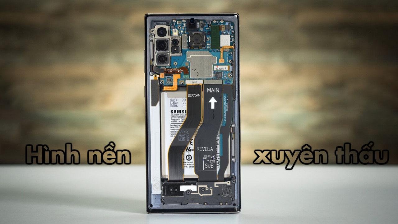 Chia sẻ bộ anh nền xuyên thấu, khoe linh kiện bên trong của Galaxy Note 10+ và một số dòng máy khác