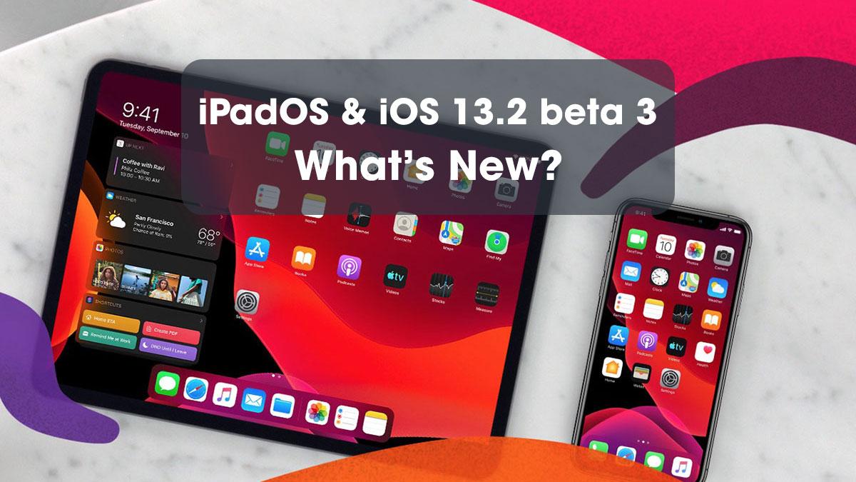 Tổng hợp các thay đổi và tính năng mới trên iPadOS, iOS 13.2 beta 3 vừa được Apple phát hành