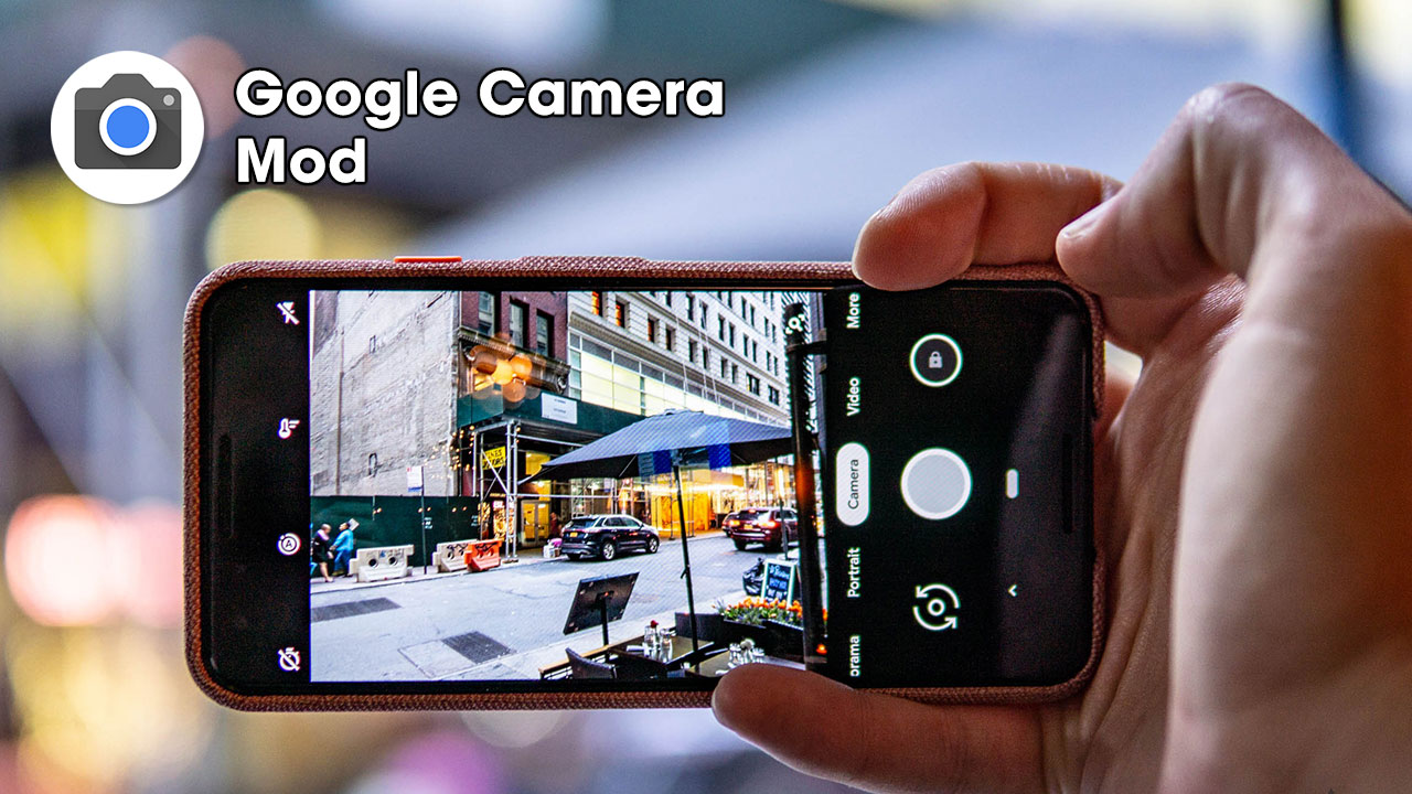 Google Camera Mod là gì? Có bao nhiều phiên bản, hỗ trợ những thiết bị nào và tải ở đâu?