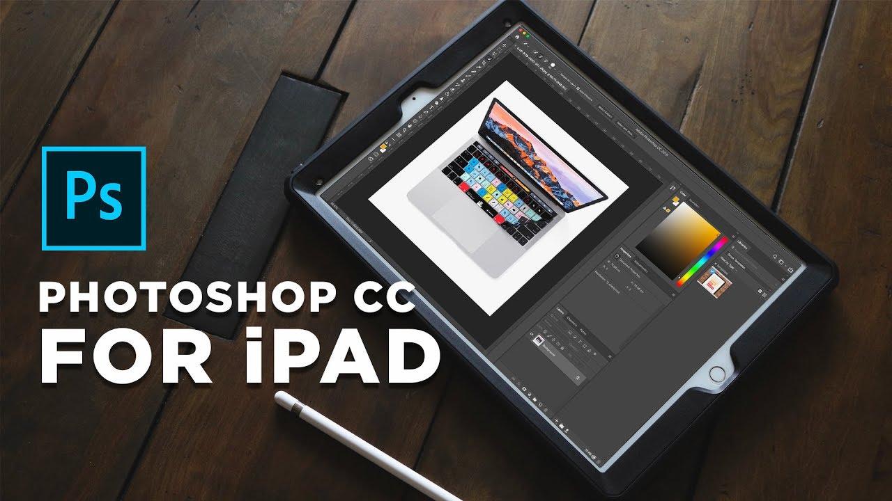 Adobe chính thức ra mắt phiên bản Photoshop đầy đủ dành cho iPad, full tính năng và hỗ trợ Apple Pencil