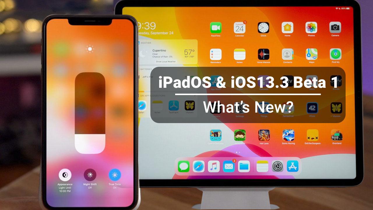 Tổng hợp một số thay đổi và tính năng mới trên phiên bản iPadOS và iOS 13.3 beta 1