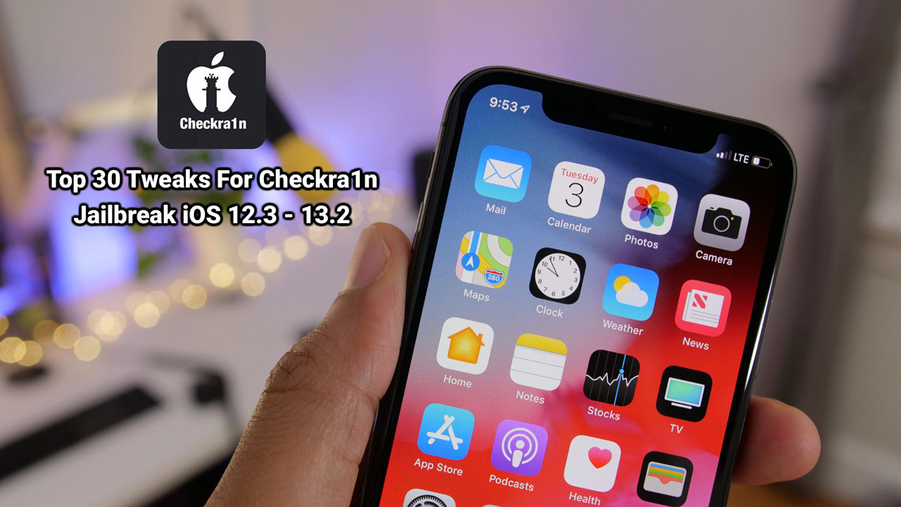 Tổng hợp 30 tweak tốt nhất dành cho Checkra1n jailbreak iOS 13, mời anh em tham khảo