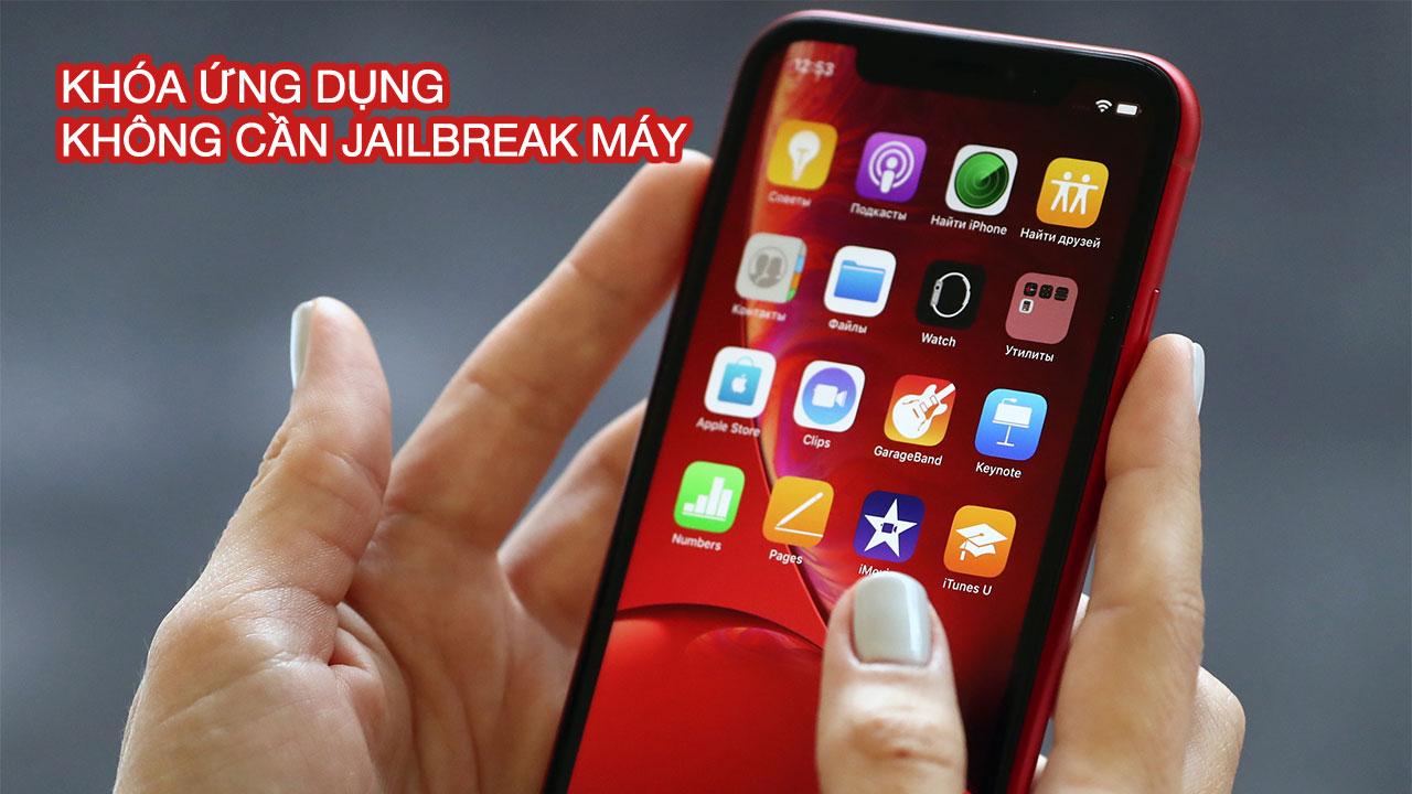 Hướng dẫn khóa ứng dụng bất kỳ trên iPhone, iPad không cần jailbreak máy