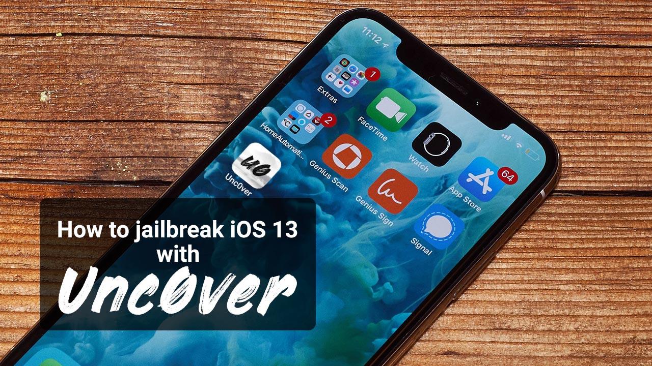 Hướng dẫn Jailbreak iOS 13 bằng công cụ Unc0ver Jailbreak trực tiếp trên iPhone và thông qua máy tính