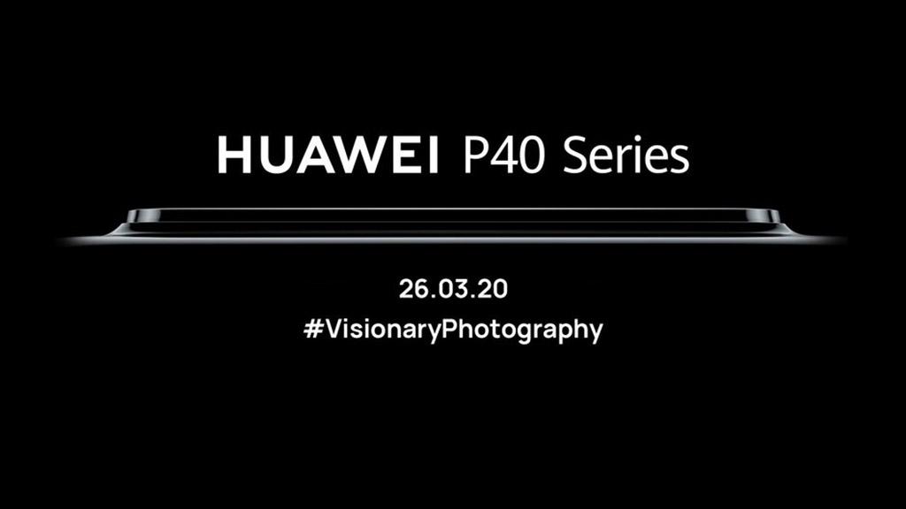 Huawei xác nhận sự kiện ra mắt P40 và P40 Pro sẽ được tổ chức online, vào ngày 26 tháng 3