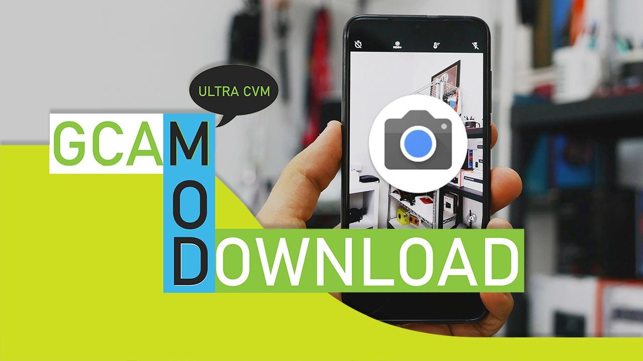 Chia sẻ ứng dụng Google Camera Ultra CVM: Phiên bản Google Camera Mod có thể tương thích với nhiều dòng máy Android