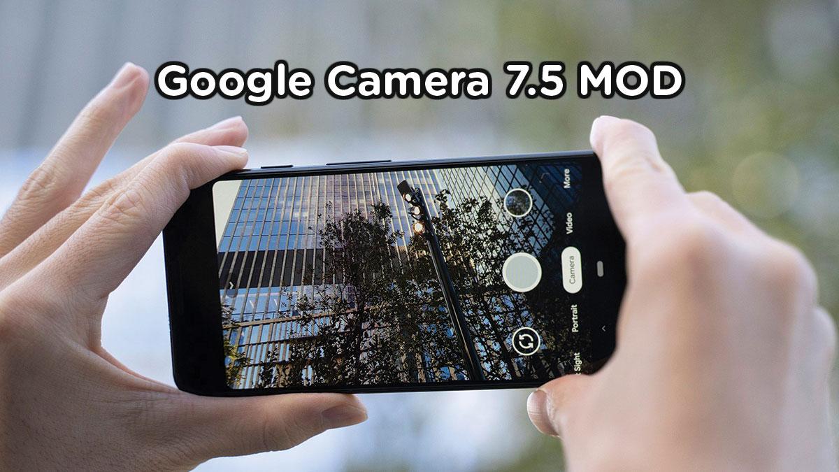 Chia sẻ phiên bản Google Camera 7.5 dành cho nhiều dòng máy Android, mời anh em tải về dùng