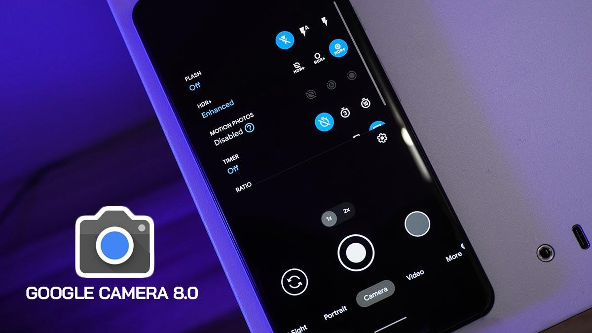 Chia sẻ file cài đặt ứng dụng Google Camera 8.0 MOD cho tất cả máy Android, mời anh em tải về
